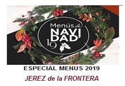 ESPECIAL MENÚS de NAVIDAD 2019 - JEREZ de la FRONTERA